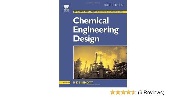 Amazon Com Chemical Engineering Design Chemical Engineering Volume 6 Chemical Engineering Series 9780750665384 Sinnott Ray Books
