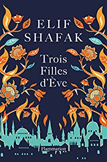 Trois filles d'Eve, Shafak, Elif