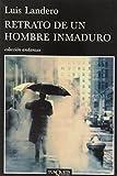 img - for Retrato de un hombre inmaduro (Coleccion Andanzas) (Spanish Edition) book / textbook / text book