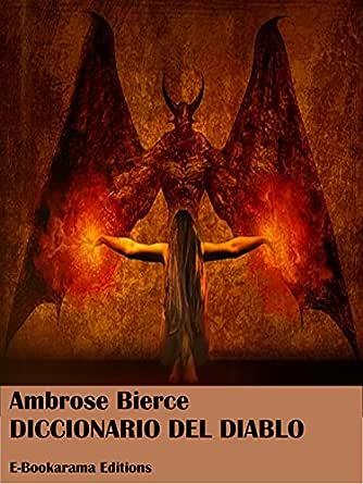 Diccionario del Diablo eBook: Ambrose Bierce: Amazon.es: Tienda Kindle