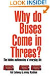 Why Do Buses Come in Threes?: The Hid...