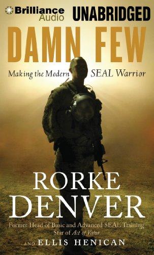 Damn Few: Making the Modern SEAL Warrior by Brilliance Audio