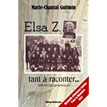 Elsa Z., tant à raconter... (French Edition)