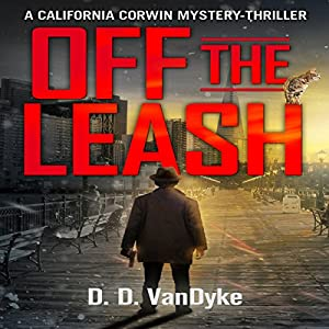 Off the Leash: A California Corwin P.I. Mystery Short Story Audiobook