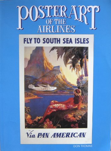 Poster Art of the Airlines: Featuring Pan American Airways and Its Contemporaries (Pan American Airways)