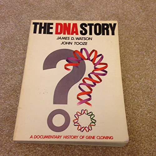 The DNA Story: A Documentary History of Gene Cloning