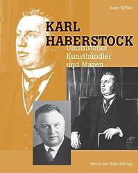 Karl Haberstock - Umstrittener Kunsthändler und Mäzen
