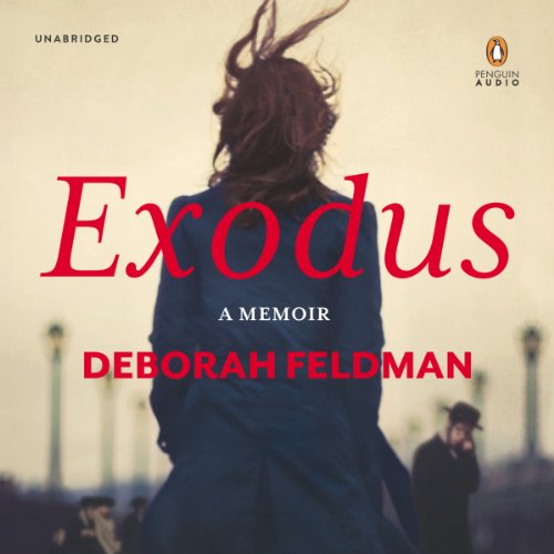 Exodus: A Memoir by the Author of Unorthodox
