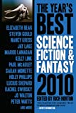 The Year's Best Science Fiction and Fantasy 2010, Steven Gould, 1607012189