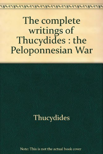 The complete writings of Thucydides : the Peloponnesian War