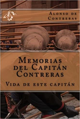 Memorias del Capitán Contreras: Vida de este Capitán: Amazon ...