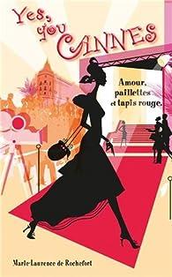 Yes, you cannes - amour, paillettes et tapis rouge par Marie Laurence de Rochefort