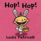 img - for Hop! Hop! (Leslie Patricelli board books) book / textbook / text book