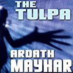 The Tulpa: A Novel of Fantasy | Ardath Mayhar