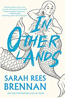 In Other Lands by [Rees Brennan, Sarah]