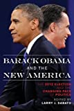 img - for Barack Obama and the New America: The 2012 Election and the Changing Face of Politics book / textbook / text book