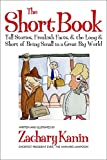 img - for Short Book: Tall Stories, Freakish Facts, and the Long and Short of Being Small in a Great Big World. book / textbook / text book