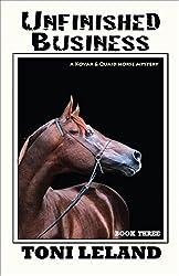 Unfinished Business: Kovak & Quaid Horse Mystery Series - Book Three (Kovak & Quaid Horse Mysteries 3)