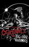 Ogreball: Rag and Bone Warriors