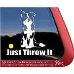 JUST Throw IT   Border Collie Dog Vinyl Window Auto Decal Sticker 4