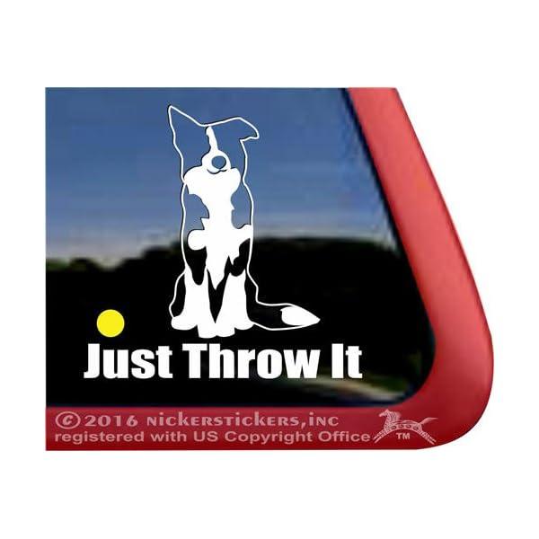 JUST Throw IT   Border Collie Dog Vinyl Window Auto Decal Sticker 1