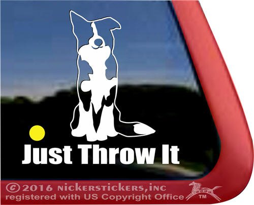 (JUST Throw IT | Border Collie Dog Vinyl Window Auto Decal)