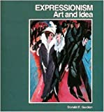 Expressionism : Art and Idea, Gordon, Donald E., 0300033109