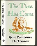 img - for The Time Has Come: an Autobiography of a Texas Woman book / textbook / text book