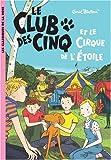 """Afficher """"Le Club des Cinq Le Club des Cinq et le cirque de l'Etoile"""""""