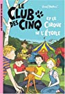 Le club des cinq, tome 6 : Le club des cinq et le cirque de l'étoile par Blyton