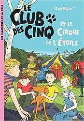 Le Club des Cinq, Tome 6 : Le Club des Cinq et le cirque de l'Etoile