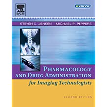 Pharmacology and Drug Administration for Imaging Technologists - E-Book