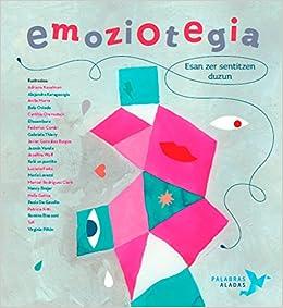 Emoziotegia: Esan zer sentitzen duzun: Amazon.es: Cristina Núñez Pereira, Rafael R. Valcárcel, Itziar de Blas: Libros