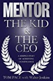 Mentor: The Kid & The CEO, Tom Pace, Walter Jenkins, 0979396239
