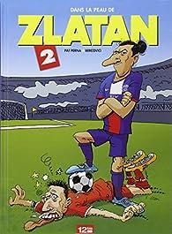 Dans la peau de Zlatan, tome 2 par Pat Perna