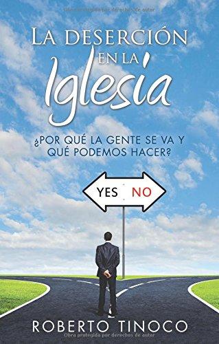 Download La deserción en la Iglesia: ¿Por qué la gente se va y qué podemos hacer? (Spanish Edition) pdf epub