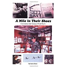 A Mile in Their Shoes: Conversations With Veterans of World War II