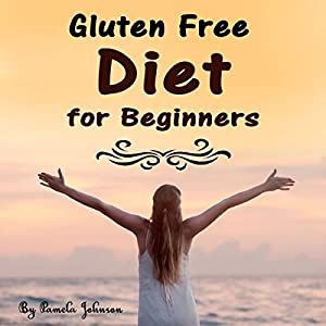 Gluten Free Diet for Beginners Audiobook