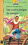 img - for Los cuatro amigos de siempre / The Four Friends of Always (El barco de vapor: Serie Naranja / The Steamboat: Orange Series) (Spanish Edition) book / textbook / text book