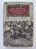 img - for The Franco-Prussian War: The German invasion of France, 1870-1871 book / textbook / text book