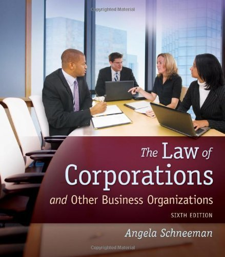 The Law of Corporations and Other Business Organizations 6th edition by Schneeman, Angela (2012) Hardcover (Law Of Corporations And Other Business Organizations)