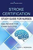 Stroke Certification Study Guide for Nurses: Q&A