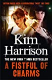 Front cover for the book A Fistful of Charms by Kim Harrison