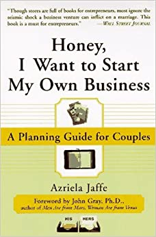 Honey, I Want to Start My Own Business: A Planning Guide for Couples by Azriela Jaffe (1997-09-02)
