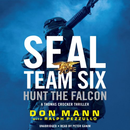 SEAL Team Six: Hunt the Falcon by Hachette Audio