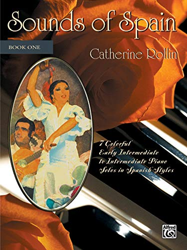 - Sounds of Spain , Bk 1: 7 Colorful Early Intermediate to Intermediate Piano Solos in Spanish Styles