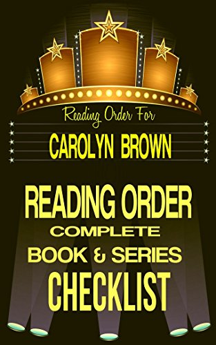 CAROLYN BROWN: SERIES READING ORDER & BOOK CHECKLIST: SERIES LIST INCLUDES: OKLAHOMA LAND RUSH, SPIKES & SPURS, HONKY TONK. PROMISED LAND, LOVE'S VALLEY, ... Reading Order & Checklists Series 24)