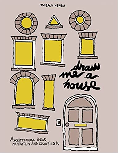 Draw Me a House: Architectural Ideas, Inspiration and