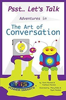 Psst let 39 s talk adventures in the art of conversation for Kathleen hackett