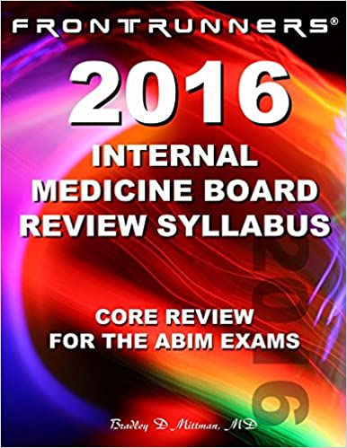 Internal Medicine Board Review Syllabus 2016: Core Review